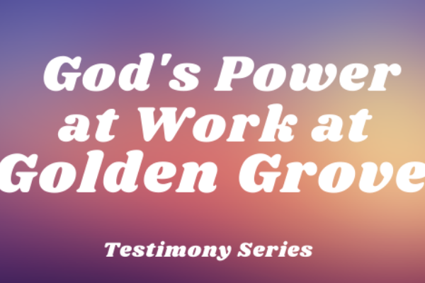 Gods_Power_at_work_at_Golden_Grove2.png